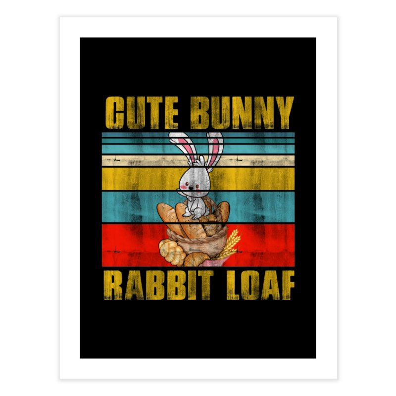 CUTE BUNNY RABBIT LOAF Home Fine Art Print by Saksham Artist Shop
