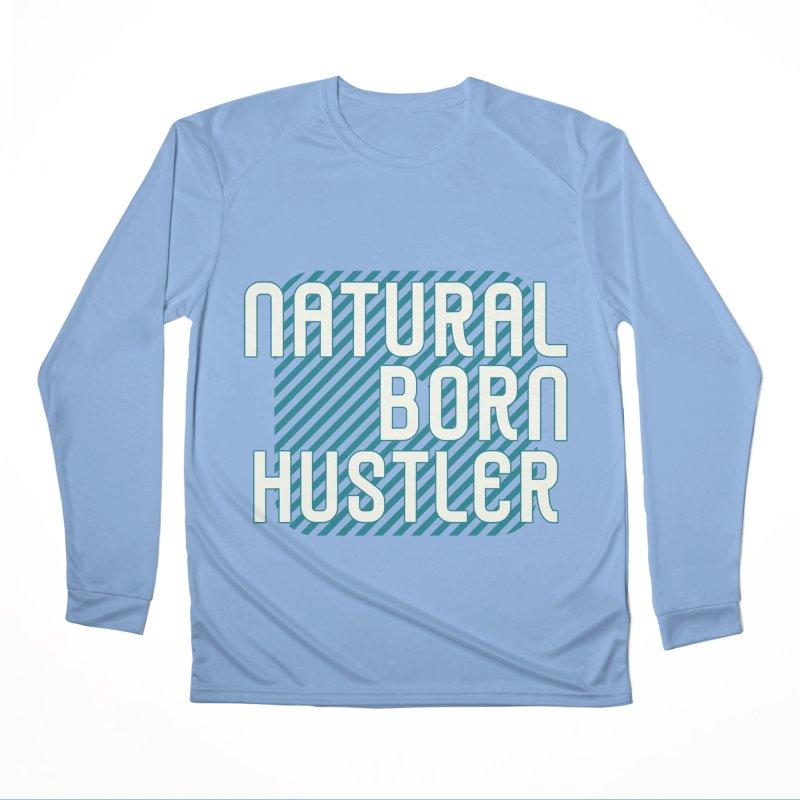 NATURAL BORN HUSTLER Men's Longsleeve T-Shirt by Saksham Artist Shop