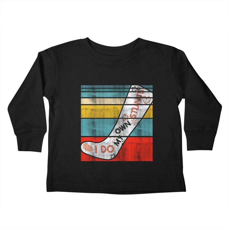 I DO MY OWN STUNTS Kids Toddler Longsleeve T-Shirt by Saksham Artist Shop