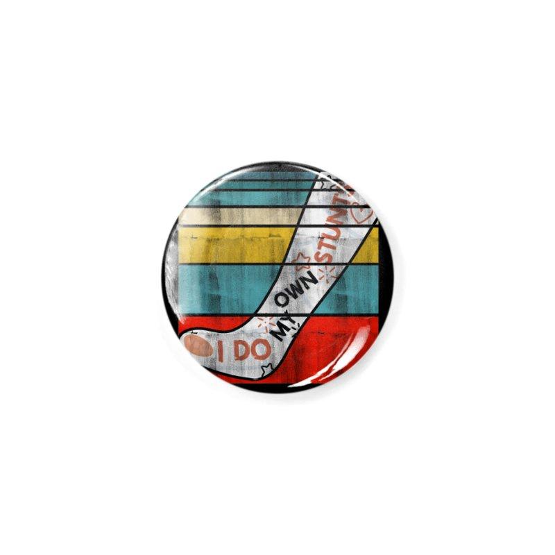 I DO MY OWN STUNTS Accessories Button by Saksham Artist Shop