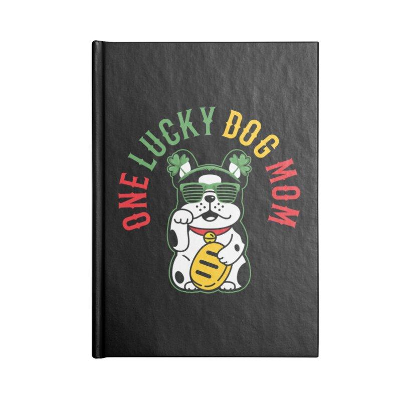 ONE LUCKY DOG MOM Accessories Notebook by Saksham Artist Shop