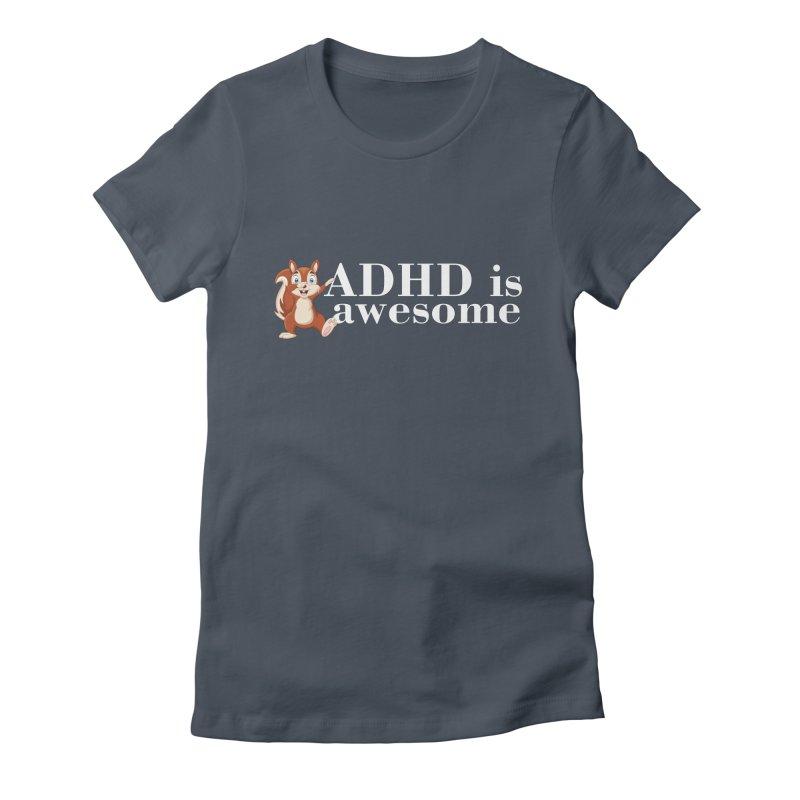 Adhd Is Awesome Women's T-Shirt by Saksham Artist Shop