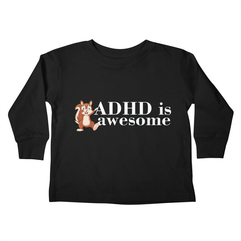 Adhd Is Awesome Kids Toddler Longsleeve T-Shirt by Saksham Artist Shop