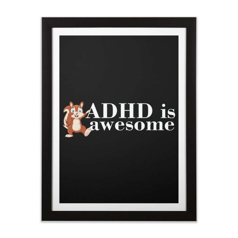Adhd Is Awesome Home Framed Fine Art Print by Saksham Artist Shop