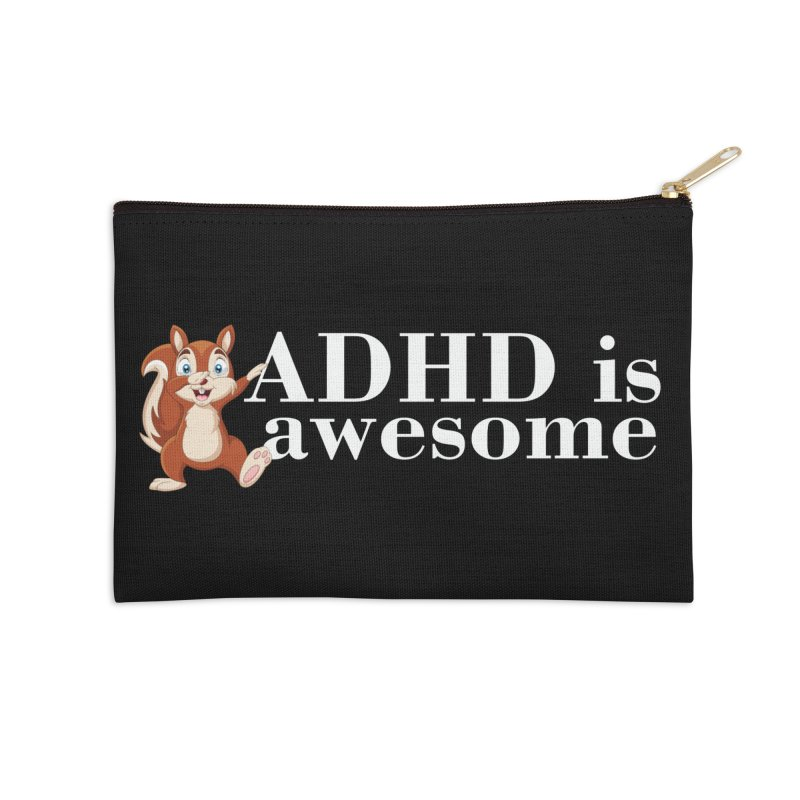 Adhd Is Awesome Accessories Zip Pouch by Saksham Artist Shop