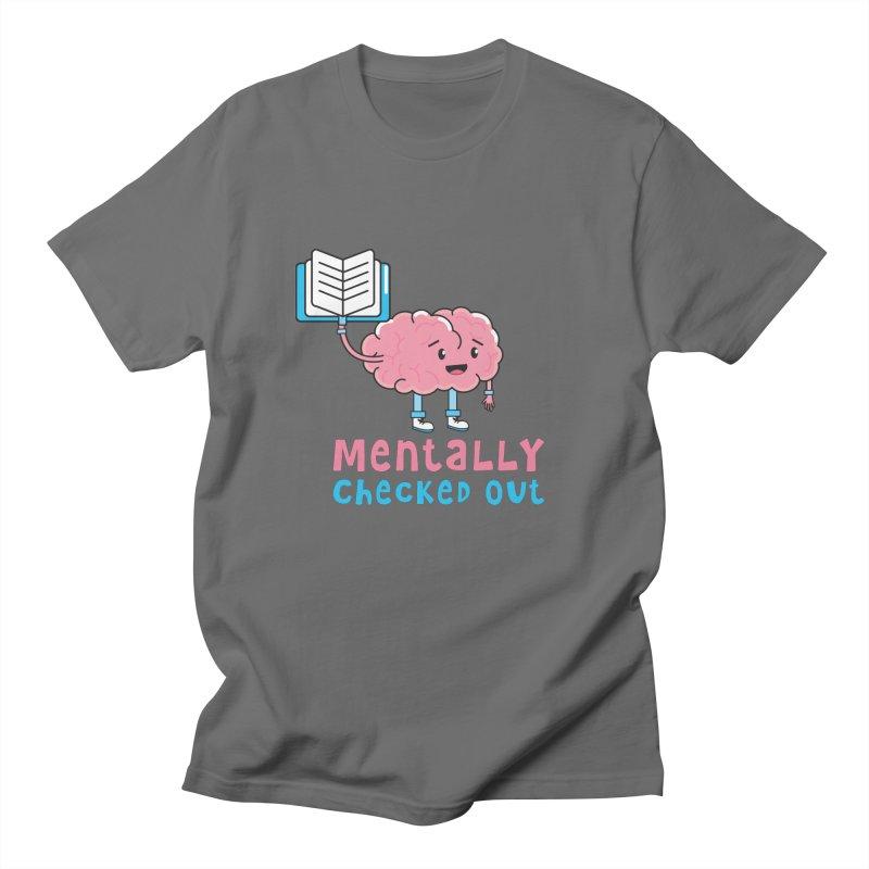 MENTALLY CHECKED OUT Men's T-Shirt by Saksham Artist Shop