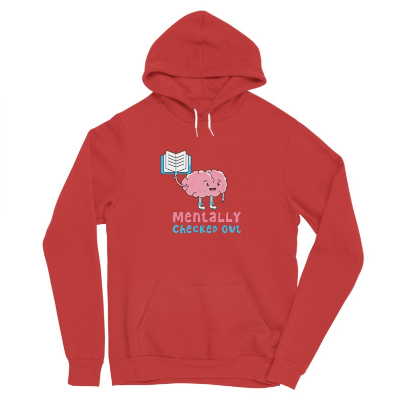 MENTALLY CHECKED OUT Men's Pullover Hoody by Saksham Artist Shop