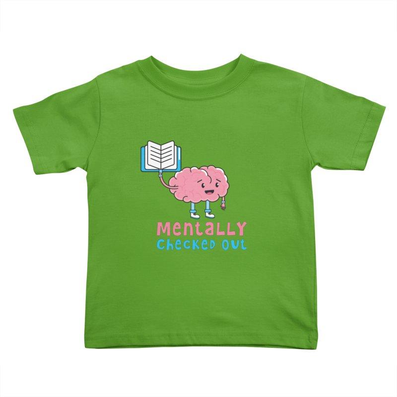 MENTALLY CHECKED OUT Kids Toddler T-Shirt by Saksham Artist Shop