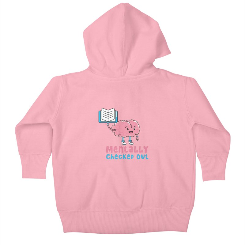 MENTALLY CHECKED OUT Kids Baby Zip-Up Hoody by Saksham Artist Shop
