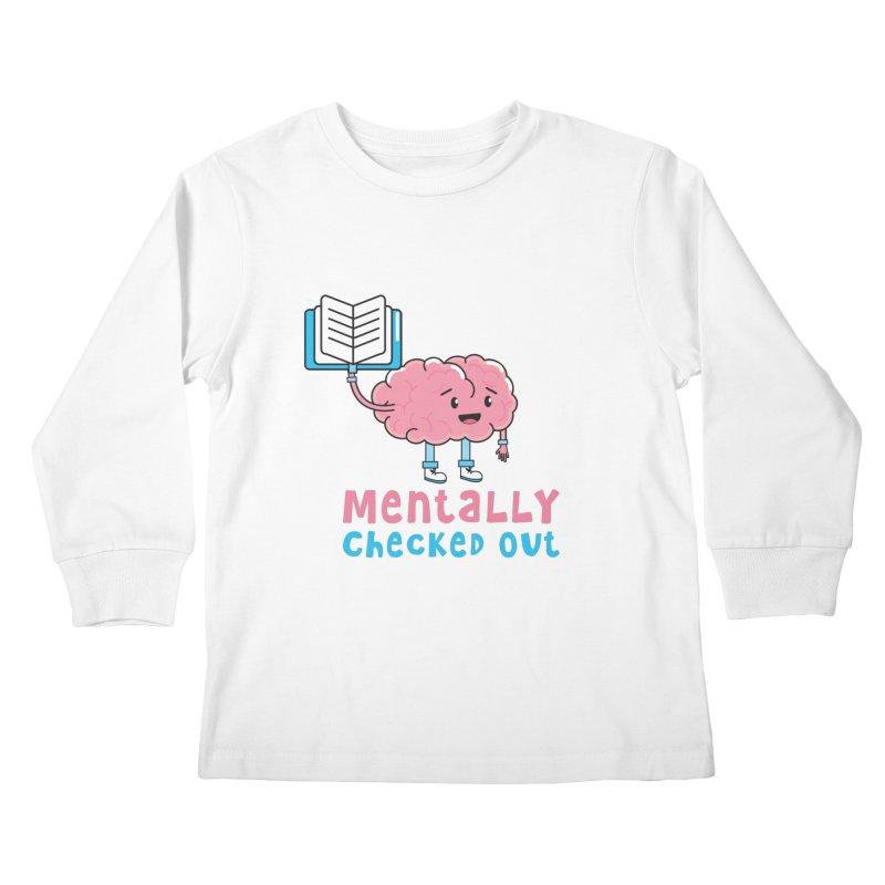 MENTALLY CHECKED OUT Kids Longsleeve T-Shirt by Saksham Artist Shop