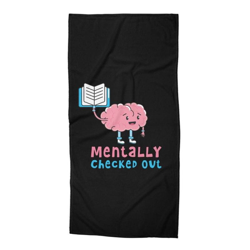 MENTALLY CHECKED OUT Accessories Beach Towel by Saksham Artist Shop