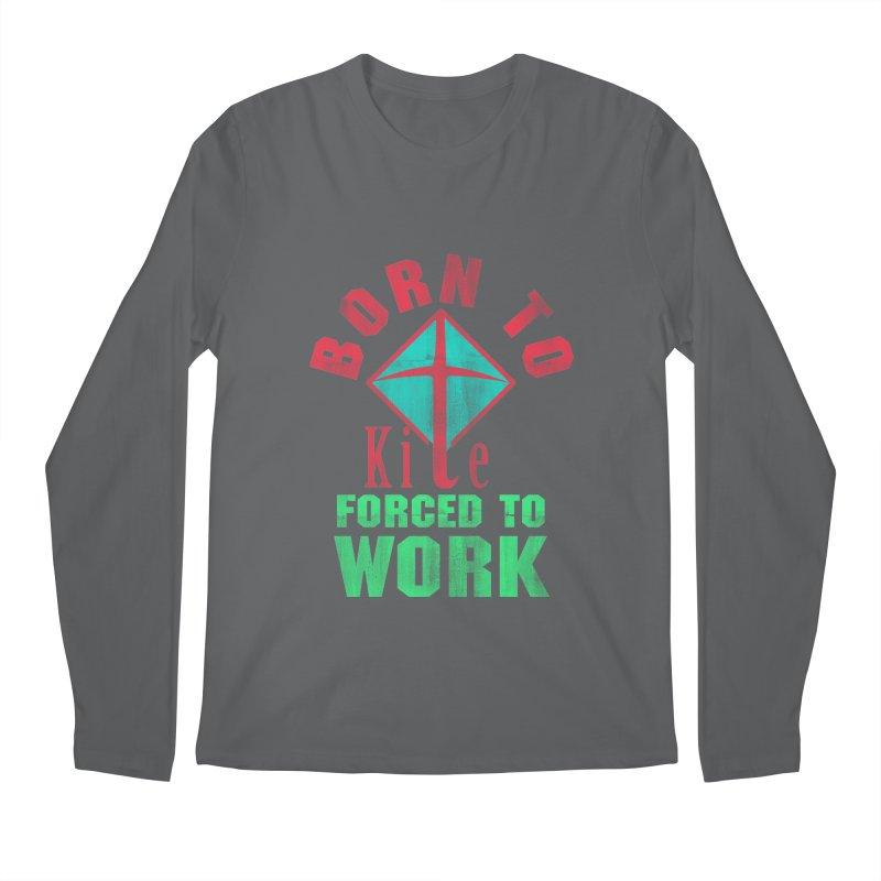 BORN TO KITE FORCED TO WORK Men's Longsleeve T-Shirt by Saksham Artist Shop