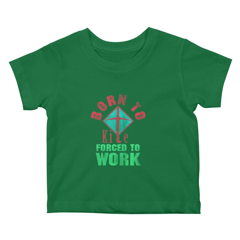 BORN TO KITE FORCED TO WORK Kids Baby T-Shirt by Saksham Artist Shop