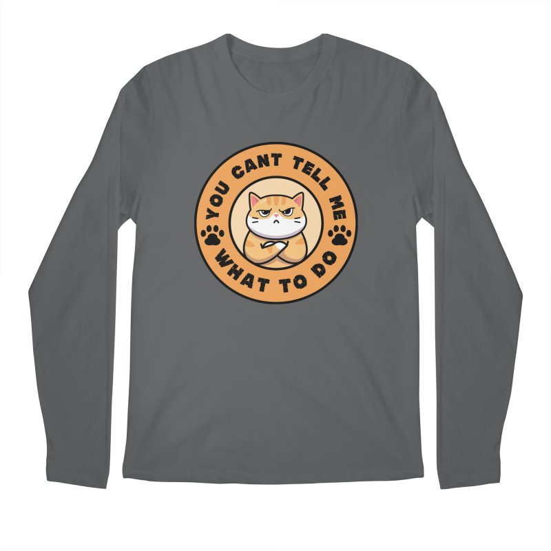 You Can't Tell Me What To Do You're Not My Daughter Men's Longsleeve T-Shirt by Saksham Artist Shop