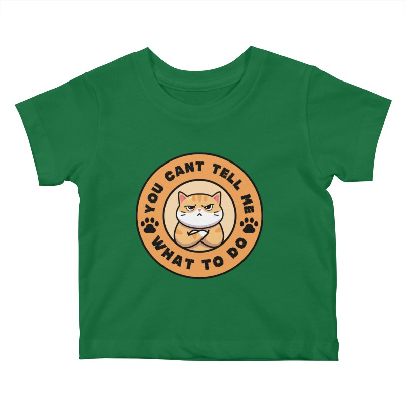 You Can't Tell Me What To Do You're Not My Daughter Kids Baby T-Shirt by Saksham Artist Shop