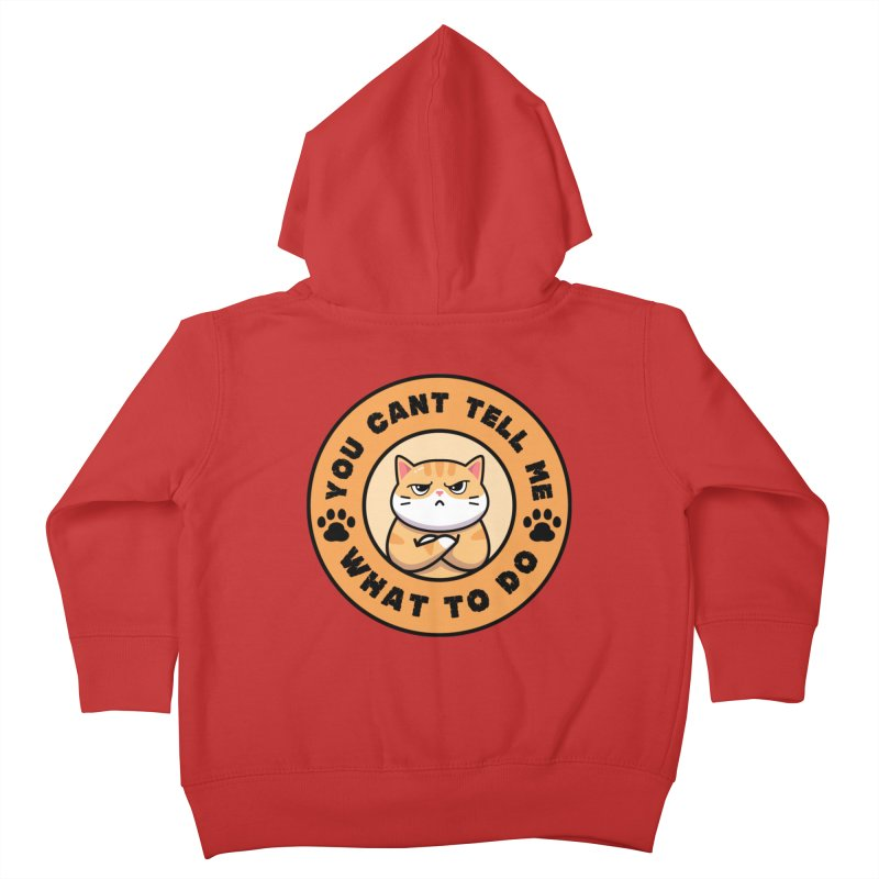 You Can't Tell Me What To Do You're Not My Daughter Kids Toddler Zip-Up Hoody by Saksham Artist Shop