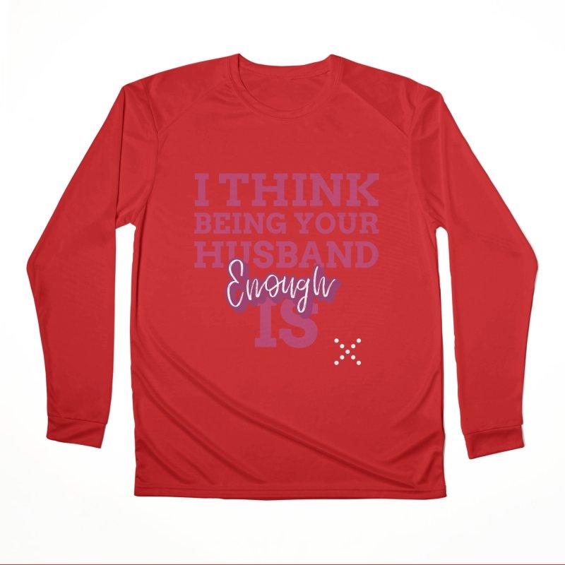 i think being your husband is enough Men's Longsleeve T-Shirt by Saksham Artist Shop