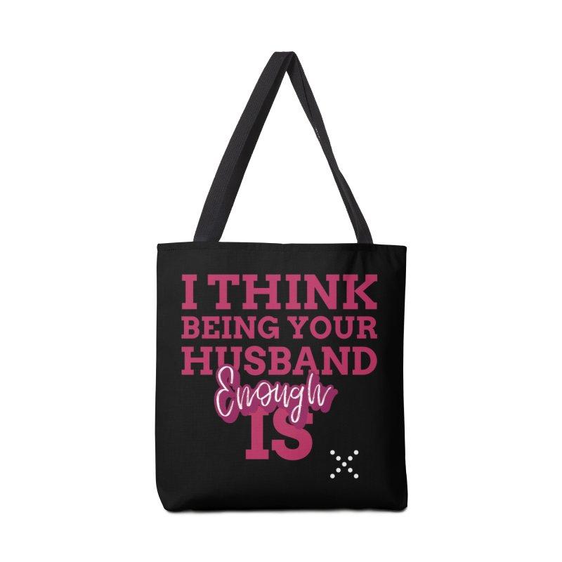 i think being your husband is enough Accessories Bag by Saksham Artist Shop
