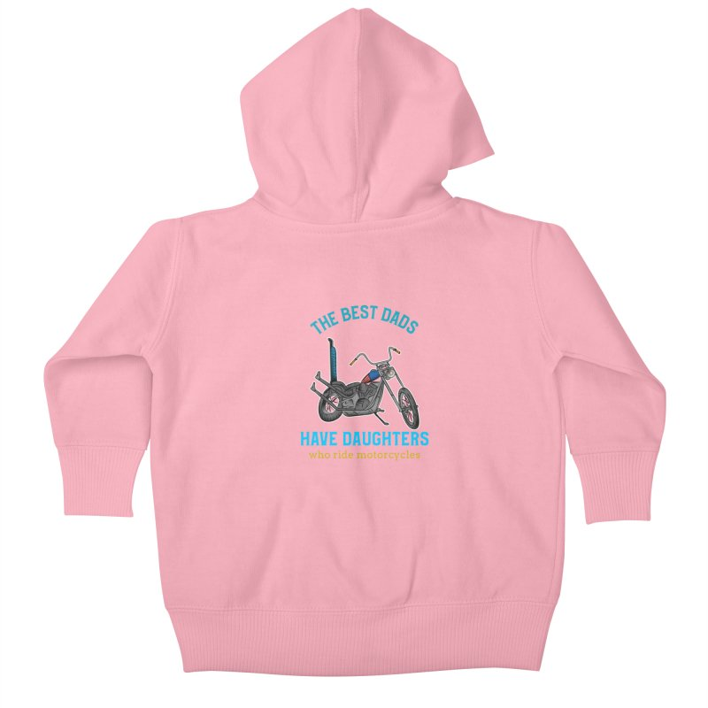 THE BEST DADS HAVE DAUGHTERS WHO RIDE MOTORCYCLES Kids Baby Zip-Up Hoody by Saksham Artist Shop