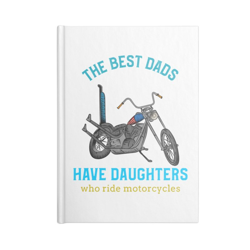 THE BEST DADS HAVE DAUGHTERS WHO RIDE MOTORCYCLES Accessories Notebook by Saksham Artist Shop