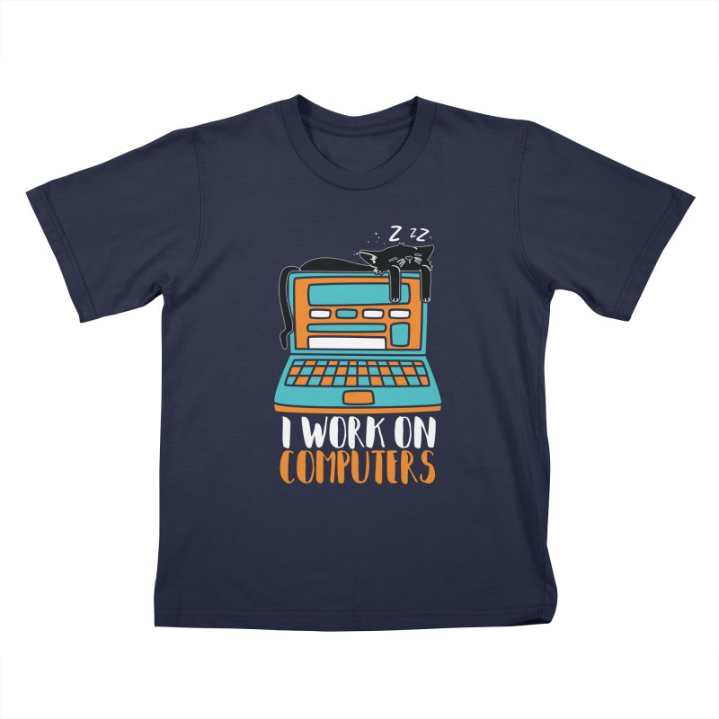 I work on Computers Kids T-Shirt by Saksham Artist Shop