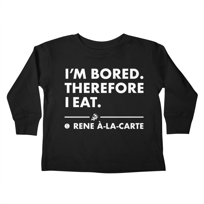 I'm Bored. Therefore I Eat (Darks) Kids Toddler Longsleeve T-Shirt by Salty Shirts