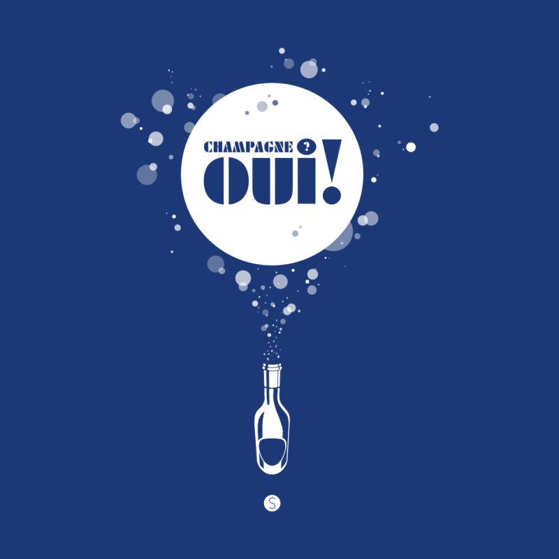 Champagne? Oui! None  by Salty Shirts