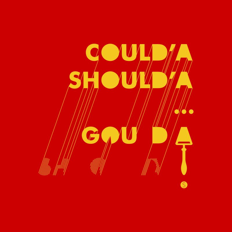 Could'a Should'a ... Gouda Men's T-Shirt by Salty Shirts