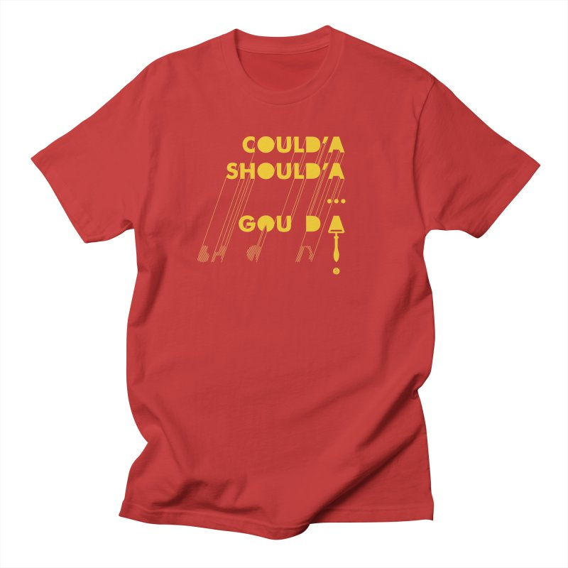 Could'a Should'a ... Gouda Women's T-Shirt by Salty Shirts