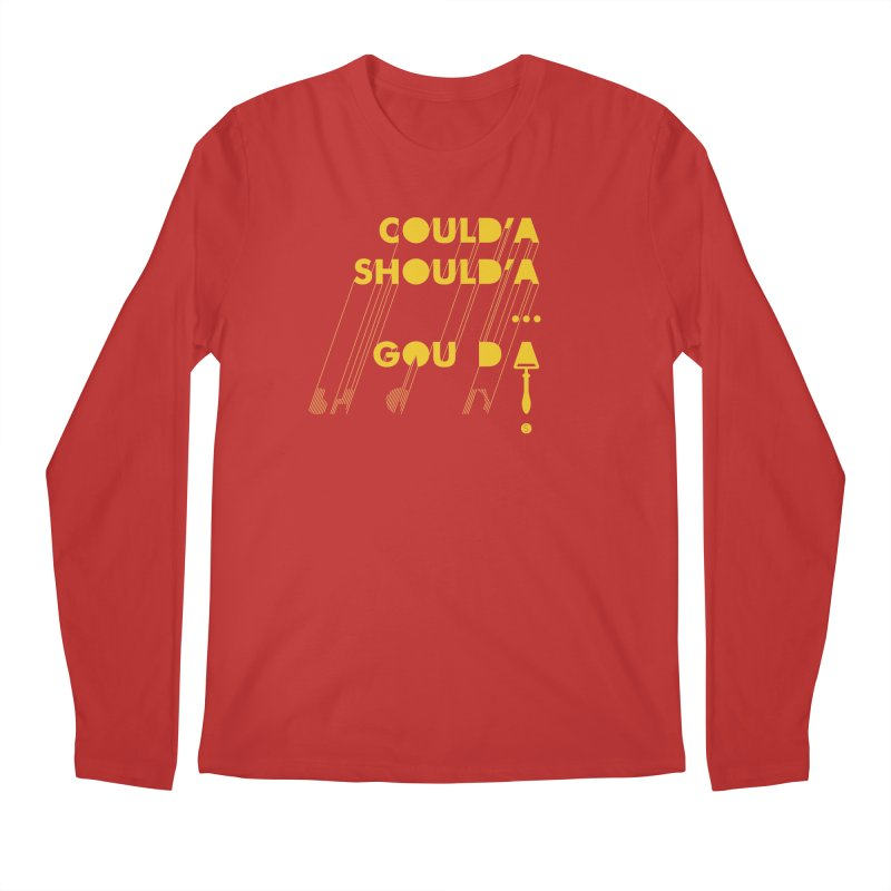Could'a Should'a ... Gouda Men's Longsleeve T-Shirt by Salty Shirts