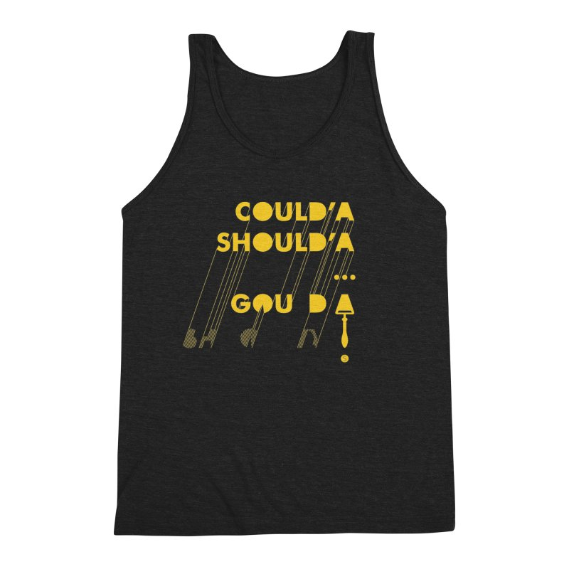 Could'a Should'a ... Gouda Men's Triblend Tank by Salty Shirts