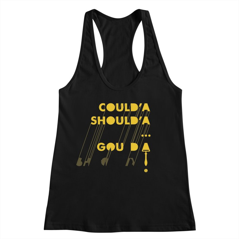 Could'a Should'a ... Gouda Women's Racerback Tank by Salty Shirts