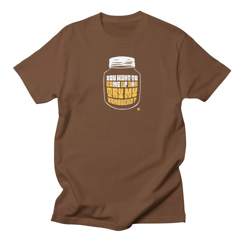 You Want To Come Up And Try My Kombucha? Women's Unisex T-Shirt by Salty Shirts