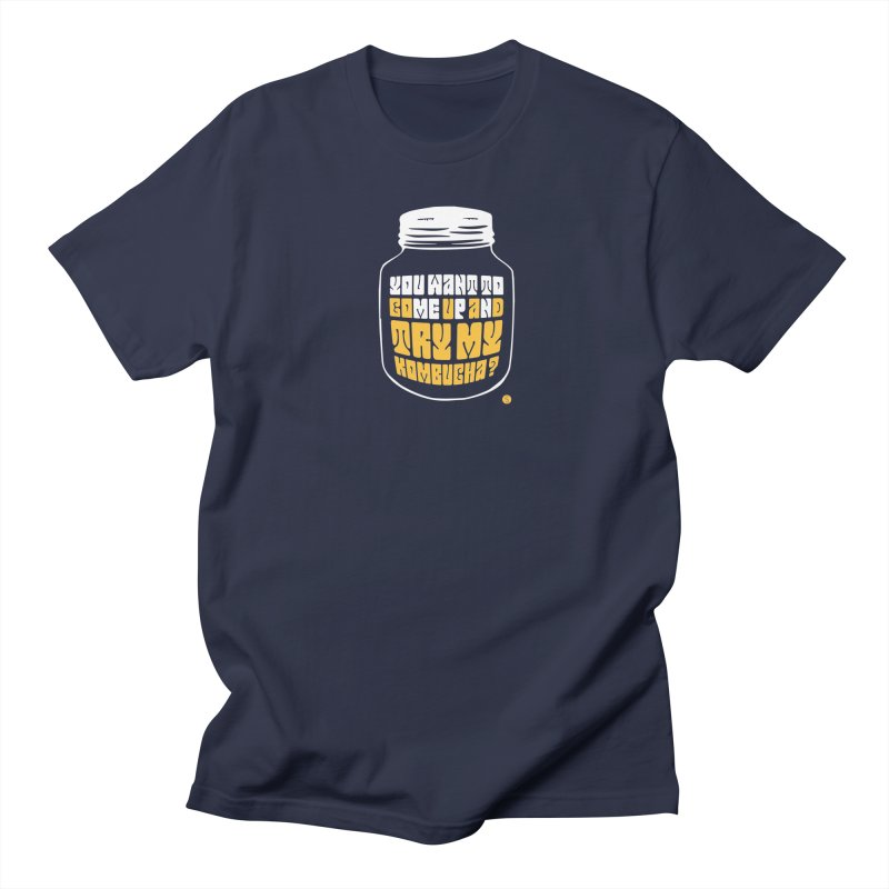 You Want To Come Up And Try My Kombucha? Women's Regular Unisex T-Shirt by Salty Shirts
