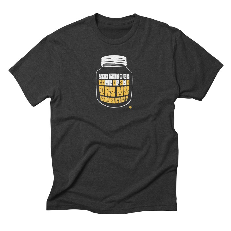 You Want To Come Up And Try My Kombucha? Men's Triblend T-Shirt by Salty Shirts