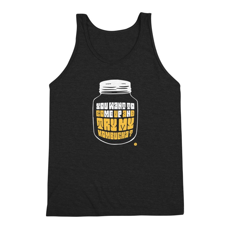 You Want To Come Up And Try My Kombucha? Men's Triblend Tank by Salty Shirts