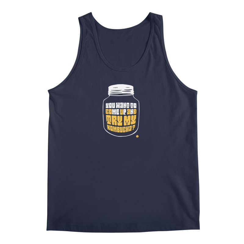 You Want To Come Up And Try My Kombucha? Men's Tank by Salty Shirts