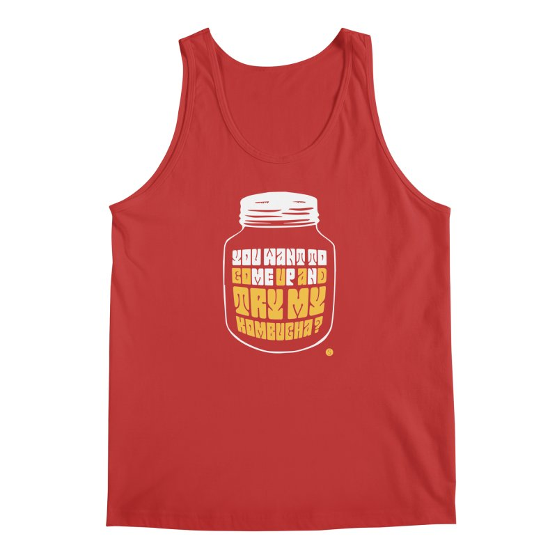You Want To Come Up And Try My Kombucha? Men's Regular Tank by Salty Shirts