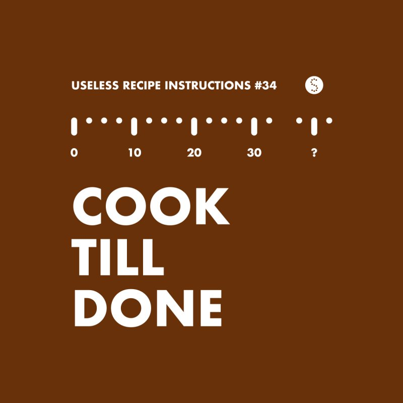 Cook Till Done   by Salty Shirts