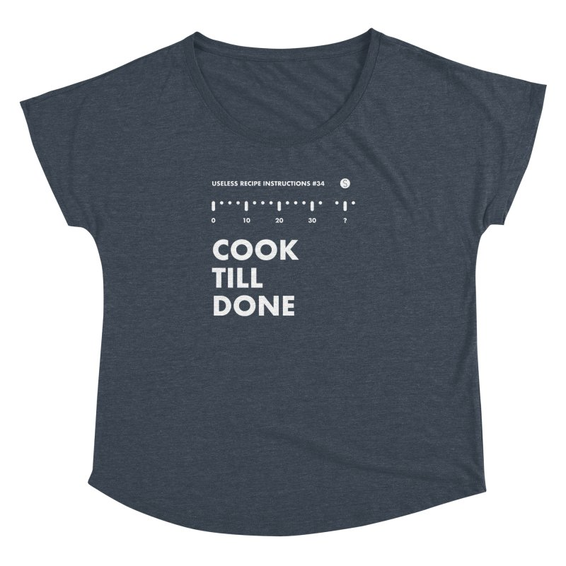Cook Till Done Women's Dolman Scoop Neck by Salty Shirts