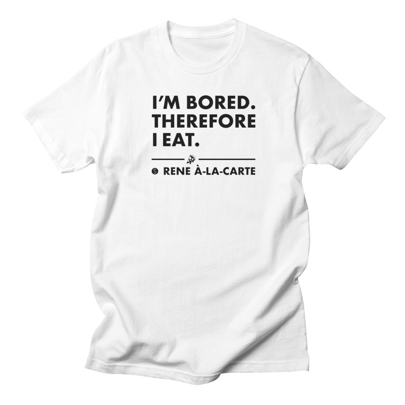 I'm Bored. Therefore I Eat (Lights) Men's T-Shirt by Salty Shirts