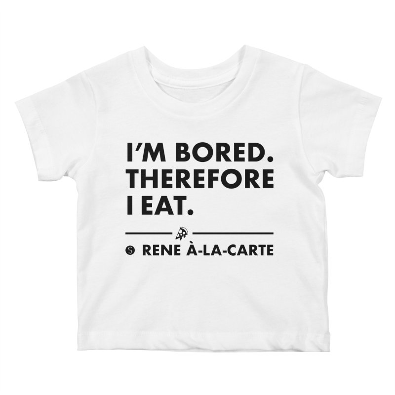 I'm Bored. Therefore I Eat (Lights) Kids Baby T-Shirt by Salty Shirts