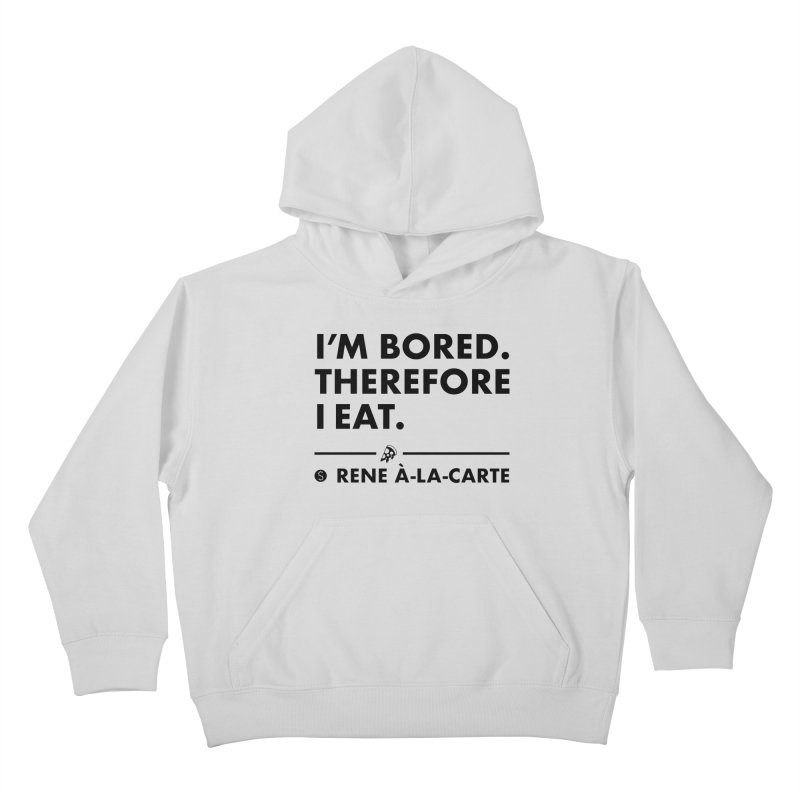 I'm Bored. Therefore I Eat (Lights) Kids Pullover Hoody by Salty Shirts