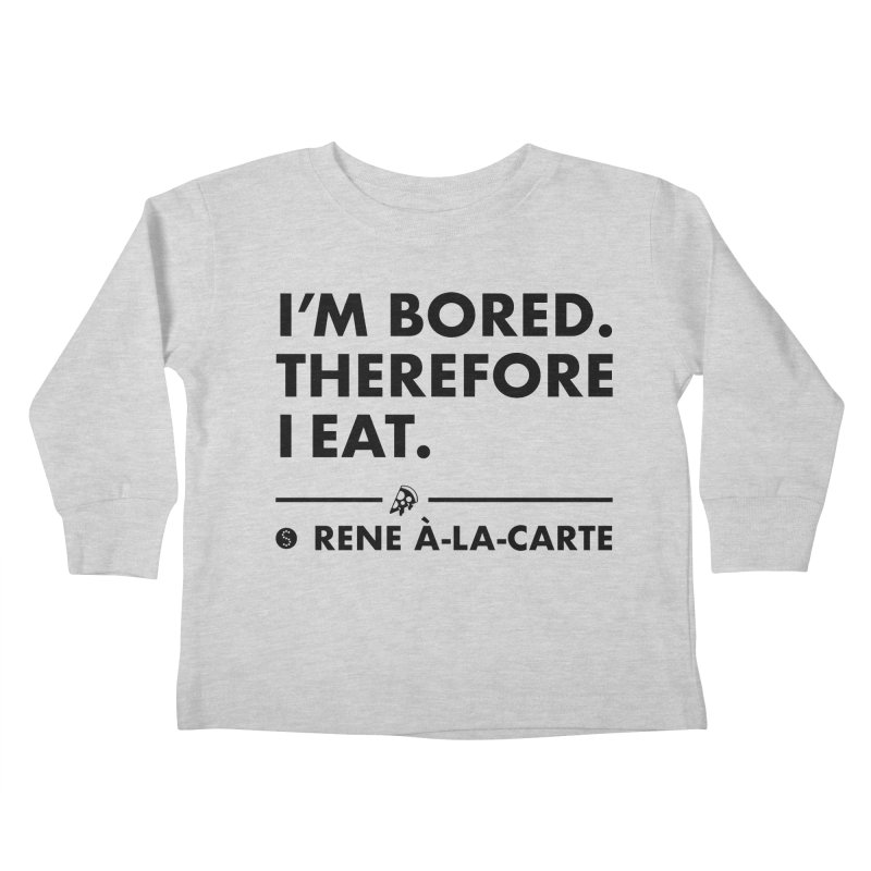 I'm Bored. Therefore I Eat (Lights) Kids Toddler Longsleeve T-Shirt by Salty Shirts
