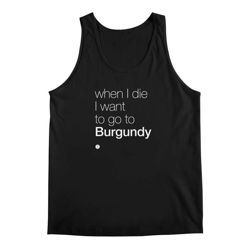 When I Die I Want to Go to Burgundy (t) Men's Tank by Salty Shirts