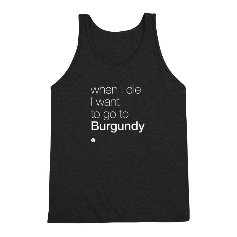 When I Die I Want to Go to Burgundy (t) Men's Triblend Tank by Salty Shirts