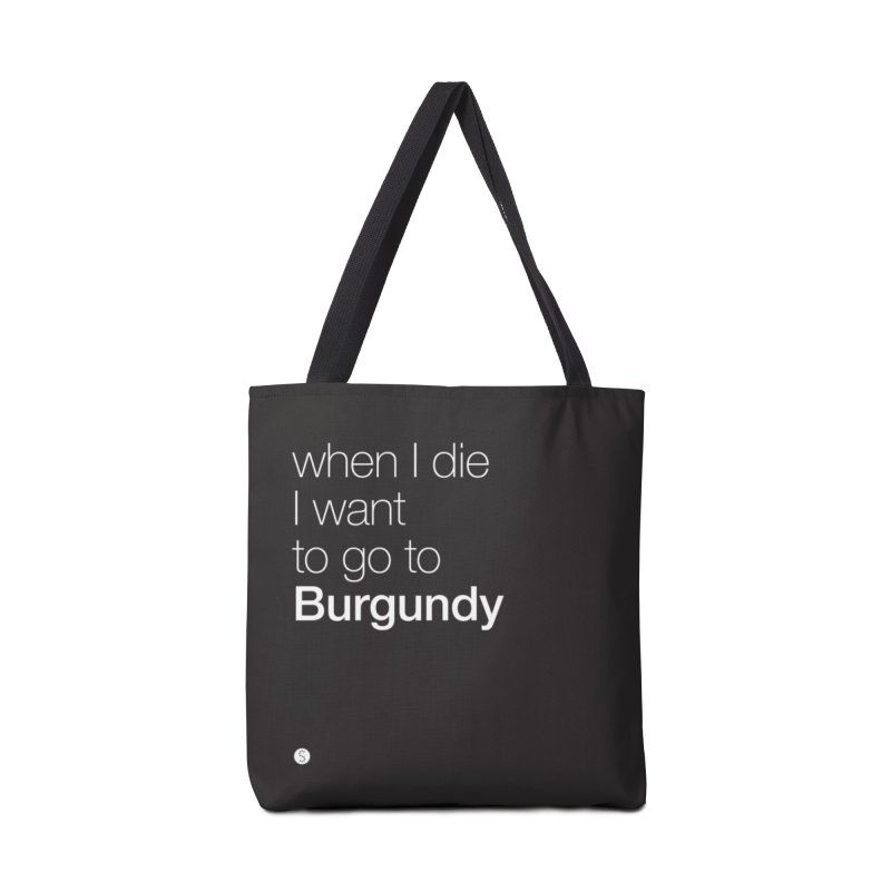 When I Die I Want To Go To Burgundy in Tote Bag by Salty Shirts