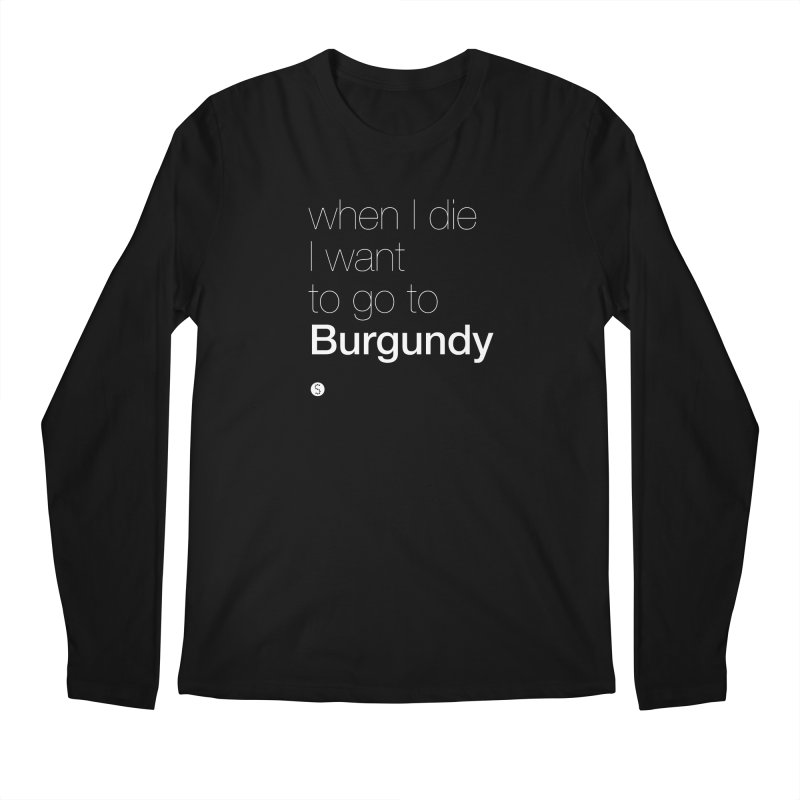 When I Die I Want to Go to Burgundy (ul) Men's Longsleeve T-Shirt by Salty Shirts