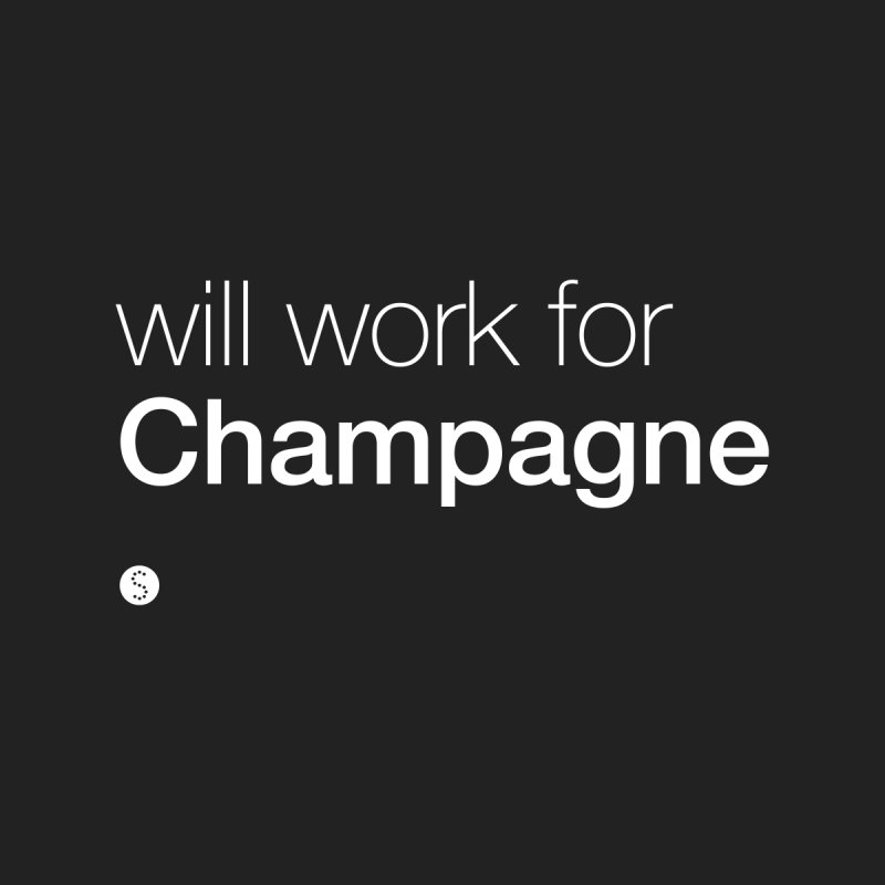 Will Work For Champagne Accessories Bag by Salty Shirts
