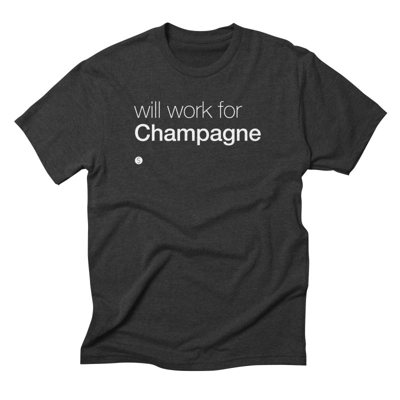 Will Work For Champagne Men's T-Shirt by Salty Shirts